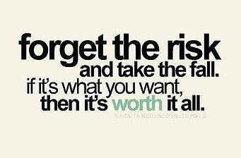 Forget the Risk, Motivational Quote